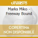 Freeway bound cd musicale di Miko Marks