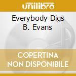 EVERYBODY DIGS B. EVANS cd musicale di EVANS BILL (DP)