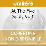 AT THE FIVE SPOT, VOL1 cd musicale di DOLPHY ERIC (DP)
