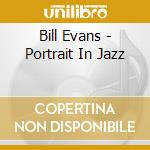 PORTRAIT IN JAZZ cd musicale di EVANS BILL (DP)
