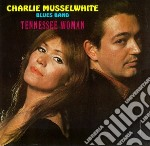 TENNESSEE WOMAN cd musicale di CHARLIE MUSSELWHITE