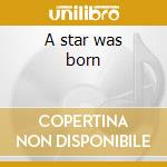 A star was born cd musicale