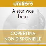 A star was born cd musicale