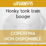 Honky tonk train boogie cd musicale