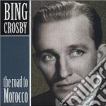 Bing Crosby - The Road To Marocco cd musicale