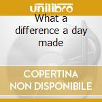 What a difference a day made cd musicale