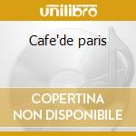 Cafe'de paris cd musicale