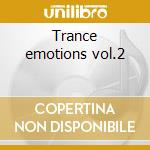 Trance emotions vol.2 cd musicale di Artisti Vari