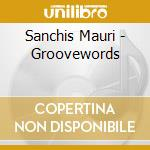 Groovewords cd musicale di Mauri Sanchis