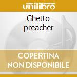 Ghetto preacher cd musicale di Dogg Nate