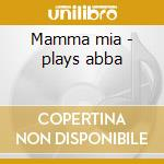Mamma mia - plays abba cd musicale di Royal philharmonic orchestra