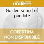 Golden sound of panflute cd musicale di Artisti Vari