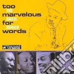 Basie Bunch - Too Marvelous For Words cd musicale di The count basie bunch
