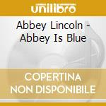 ABBEY IS BLUE cd musicale di LINCOLN ABBEY (DP)
