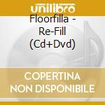 Re-fill + dvd cd musicale di Floorfilla