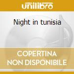 Night in tunisia cd musicale