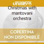 Christmas with mantovani orchestra cd musicale di Mantovani