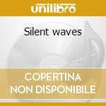 Silent waves cd musicale