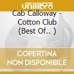 COTTON CLUB(24 bit dig.remast.) cd musicale di CALLOWAY CAB