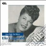 HOW HIGH THE MOON(24 bit dig.remas.) cd musicale di FITZGERALD ELLA