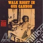 Walk right in - cd musicale di Cannon Gus
