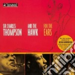 For the ears - thompson sir charles cd musicale di Sir charles thompson & the haw