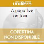 A gogo live on tour - cd musicale di Patty Larkin
