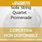 Promenade -digipack- cd musicale di Solis string quartet