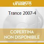 Trance 2007/4 cd musicale di Artisti Vari