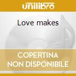Love makes cd musicale di Haddaway