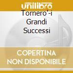TORNERO'-I GRANDI SUCCESSI cd musicale di SANTO CALIFORNIA