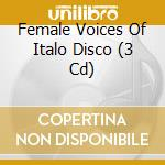 Female voices of italo cd musicale di Artisti Vari