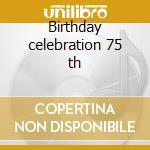 Birthday celebration 75 th cd musicale di Chet Baker