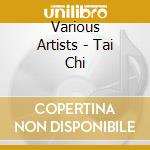 World of tai chi cd musicale di Artisti Vari