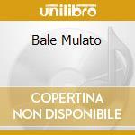 BALE MULATO cd musicale di MERCURY DANIELA
