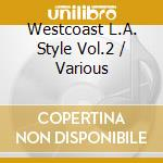 West coast l.a. style vol.2 cd musicale di Artisti Vari