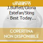 J.Buffett/Gloria Estefan/Sting - Best Today Concert Vol.2 cd musicale di ARTISTI VARI