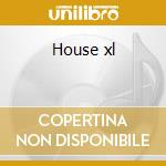 House xl cd musicale di Artisti Vari