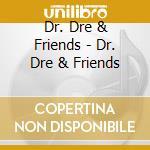 DR.DREE & FRIENDS cd musicale di DR.DRE