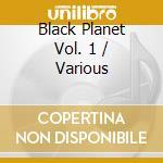 Black planet 1 cd musicale di Artisti Vari