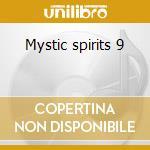 Mystic spirits 9 cd musicale di Artisti Vari