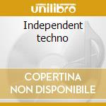 Independent techno cd musicale di Artisti Vari