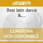 Best latin dance &... cd musicale di Artisti Vari