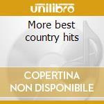 More best country hits cd musicale di Artisti Vari