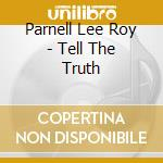 Tell the truth cd musicale di Lee roy Parnell