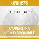 Tour de force cd musicale