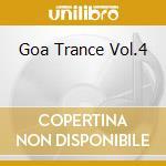 GOA TRANCE VOL.4 cd musicale di ARTISTI VARI