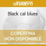 Black cal blues cd musicale
