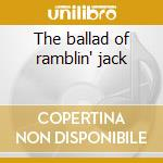 The ballad of ramblin' jack cd musicale di Ost