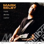 More storms comin' - cd musicale di Mark Selby